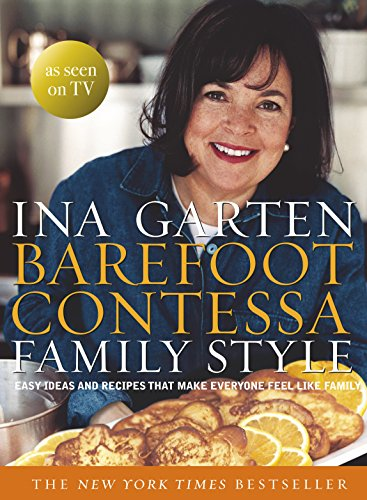 9780593068441: Barefoot Contessa Family Style Easy Ideas and Recipes That Make Everyone Feel Like Family