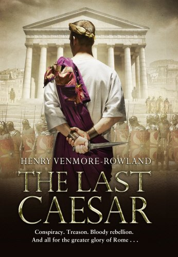 The Last Caesar: Venmore-Rowland, Henry