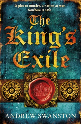 The King's Exile: Swanston, Andrew