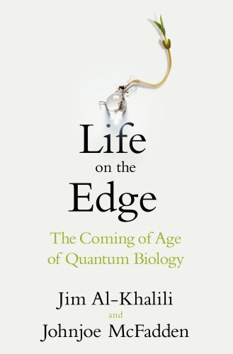9780593069318: Life on the Edge: The Coming of Age of Quantum Biology