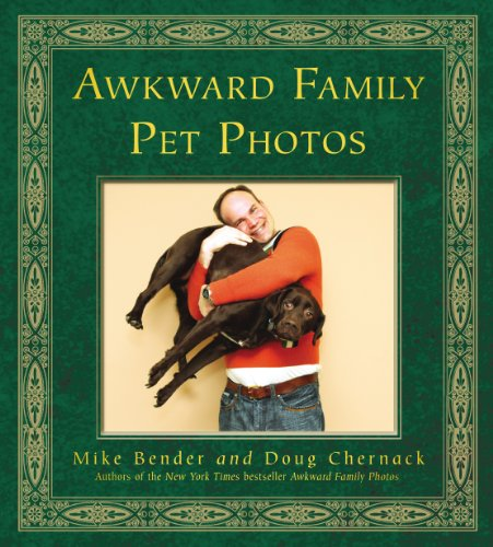 9780593069349: Awkward Family Pet Photos. by Mike Bender, Doug Chernack