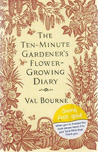 9780593069608: THE TEN MINUTE GARDENER.FLOWER GROWING DIARY (GARDENING)
