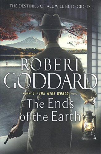 9780593069806: The Ends of the Earth: (The Wide World - James Maxted 3) (The Wide World Trilogy)