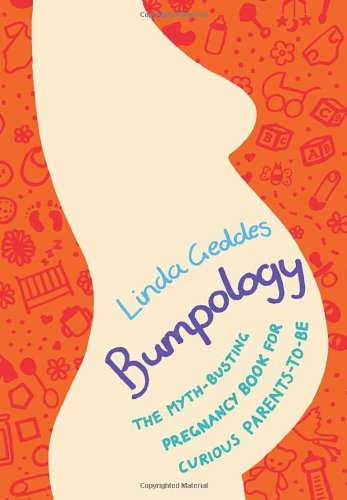 9780593069967: Bumpology: The myth-busting pregnancy book for curious parents-to-be
