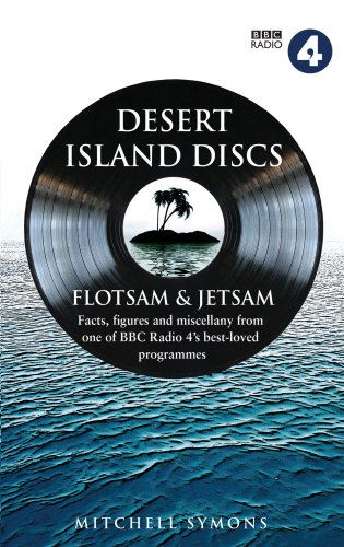Desert Island Discs: Flotsam & Jetsam: Fascinating facts, figures and miscellany from one of BBC Radio 4â₠™s best-loved programmes