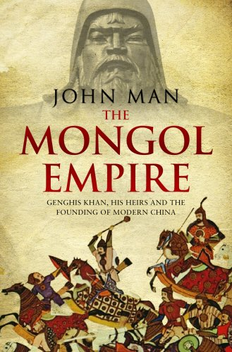 9780593071250: The Mongol Empire: Genghis Khan, his heirs and the founding of modern China