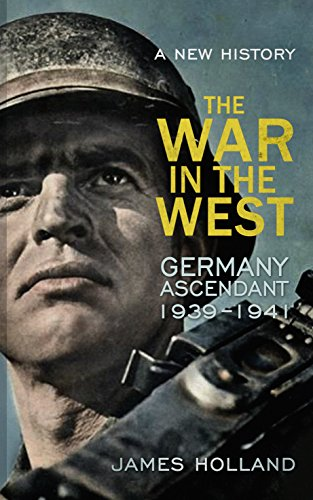 9780593071656: The War in the West - a New History: Germany Ascendant 1939-1941 Volume 1