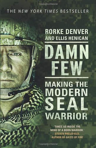 DAMN FEW. Making the Modern Seal Warrior.