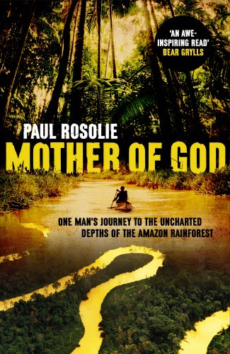 9780593072745: Mother of God: One man's journey to the uncharted depths of the Amazon rainforest