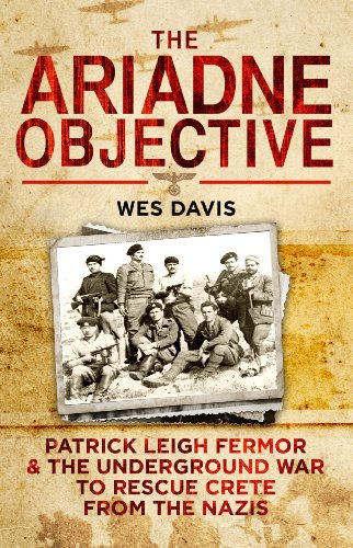 9780593072806: The Ariadne Objective: Patrick Leigh Fermor and the Underground War to Rescue Crete from the Nazis