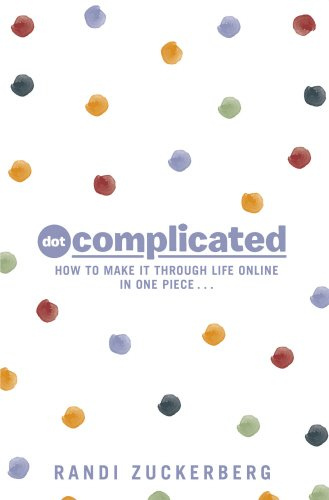 9780593073506: Dot Complicated - How to Make it Through Life Online in One Piece