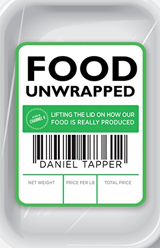 9780593073612: Food Unwrapped: Lifting the Lid on How Our Food Is Really Produced