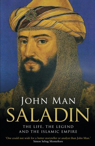 Saladin: The Life, the Legend and the: Man, John