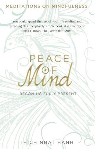 Peace Of Mind: Becoming Fully Present (Pb)