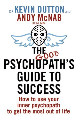 9780593073995: The Good Psychopath's Guide to Success