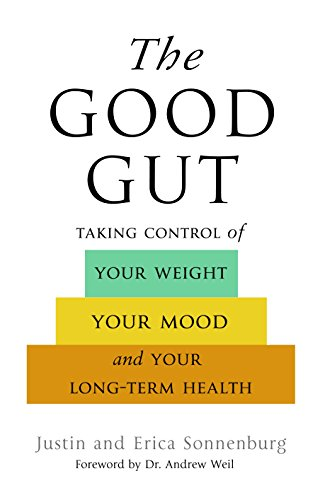 9780593074299: The Good Gut: Taking Control of Your Weight, Your Mood, and Your Long Term Health