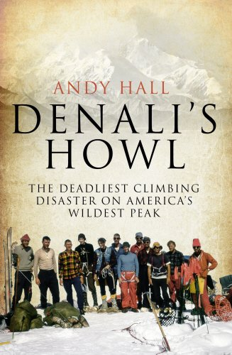 9780593074466: Denali's Howl: The Deadliest Climbing Disaster on America's Wildest Peak