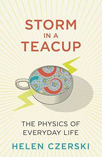 9780593075425: Storm in a Teacup: The Physics of Everyday Life