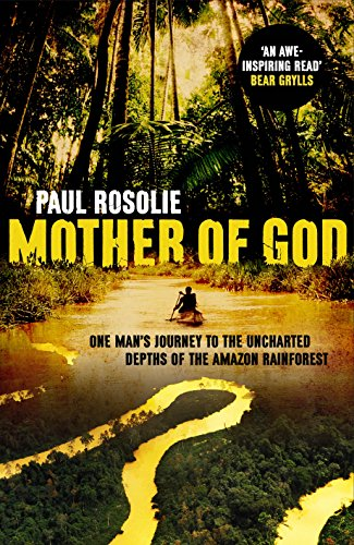 9780593075470: Mother of God: One Man's Journey to the Uncharted Depths of the Amazon Rainforest