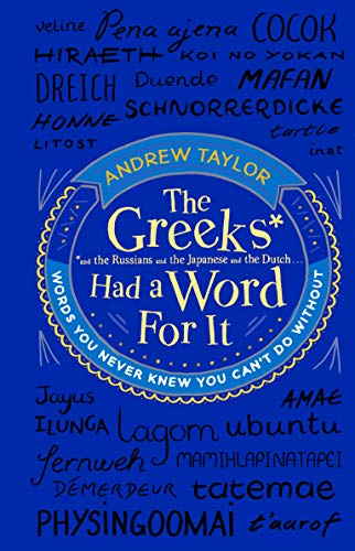 9780593075715: The Greeks Had a Word For It: Words You Never Knew You Can't Do Without