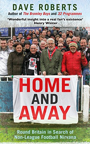 9780593076804: Home and Away: Round Britain in Search of Non-League Football Nirvana