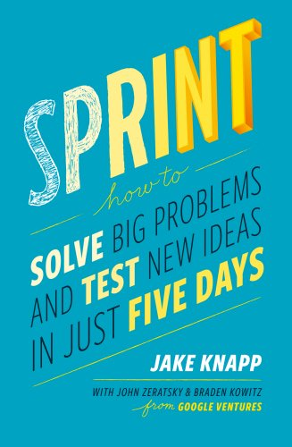9780593077221: Sprint: How to solve big problems and test new ideas in just five days