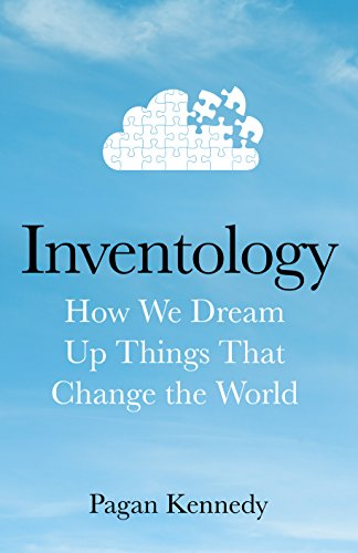 9780593077238: Inventology: How We Dream Up Things That Change the World