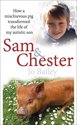 9780593077368: Sam and Chester: How a Mischievous Pig Transformed the Life of My Autistic Son