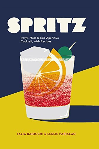 9780593079430: Spritz: Italy's Most Iconic Aperitivo Cocktail
