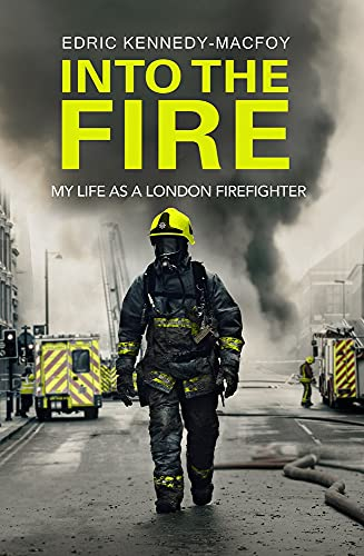 9780593080375: Into the Fire: My Life as a London Firefighter
