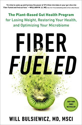 9780593084564: Fiber Fueled: The Plant-Based Gut Health Program for Losing Weight, Restoring Your Health, and Optimizing Your Microbiome