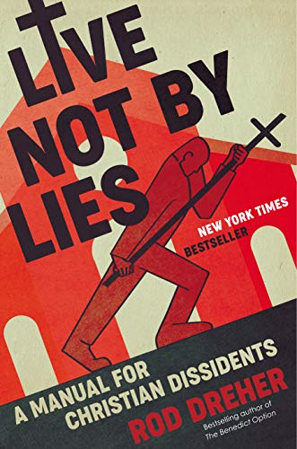 9780593087398: Live Not by Lies: A Manual for Christian Dissidents