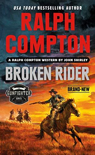 Ralph Compton Broken Rider (The Gunfighter Series): Shirley, John, Compton,