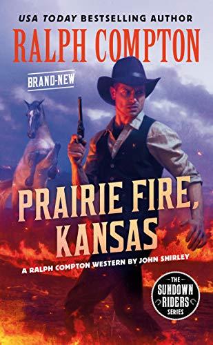 Ralph Compton Prairie Fire, Kansas (The Sundown: John Shirley, Ralph