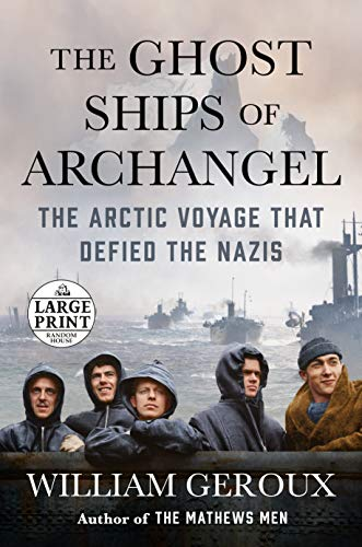 9780593104323: The Ghost Ships of Archangel: The Arctic Voyage That Defied the Nazis