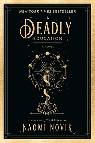 NAOMI NOVIK, DEADLY EDUCATION, A