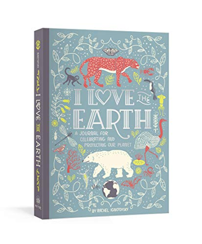 9780593135037: I Love the Earth: A Journal for Celebrating and Protecting Our Planet