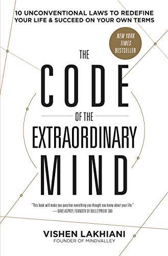 9780593135822: The Code of the Extraordinary Mind: 10 Unconventional Laws to Redefine Your Life and Succeed on Your Own Terms