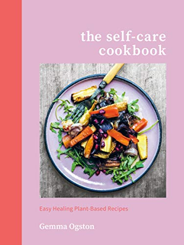 9780593139462: The Self-Care Cookbook: Easy Healing Plant-Based Recipes