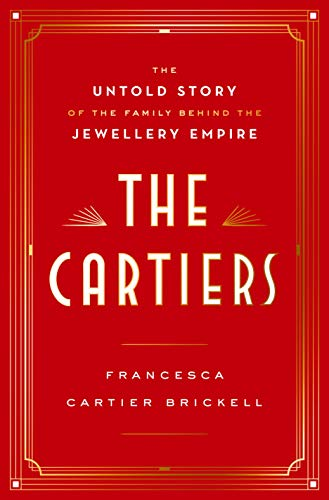 9780593158098: The Cartiers: The Untold Story of the Family Behind the Jewellery Empire