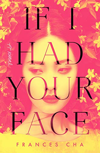 9780593158449: If I Had Your Face: A Novel
