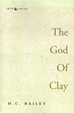 The God of Clay: Bailey, Henry Christopher