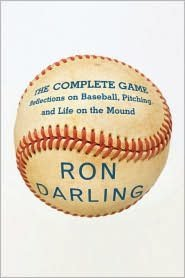 9780594002642: The Complete Game: Reflections on Baseball, Pitching, and Life on the Mound