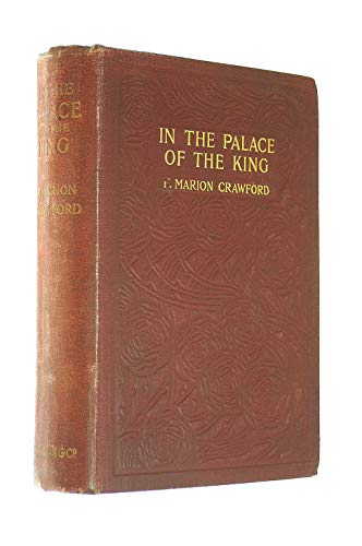 9780594043287: In the palace of the king (His The works of F. Marion Crawford)