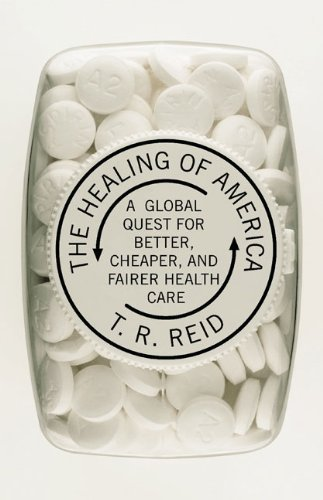 9780594170617: The Healing of America: A Global Quest for Better, Cheaper, and Fairer Health Care
