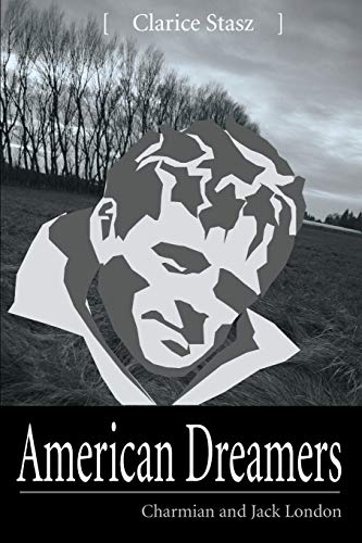 9780595000029: American Dreamers: Charmian and Jack London