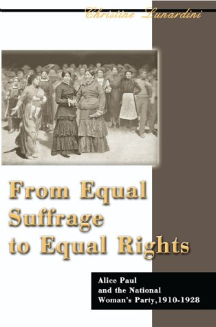 9780595000555: From Equal Suffrage to Equal Rights: Alice Paul and the National Woman's Party, 1910-1928 (American Social Experience)
