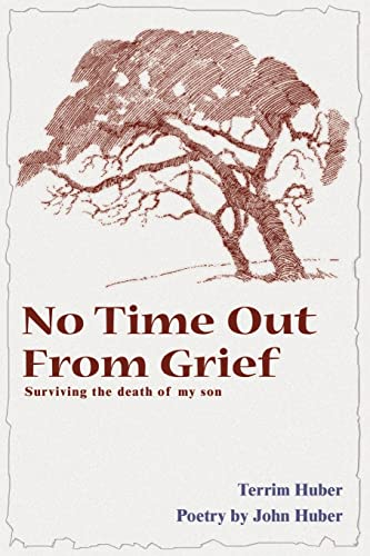 9780595000760: No Time Out From Grief: Surviving the Death of My Son
