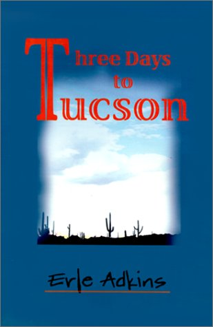 9780595000906: Three Days to Tucson