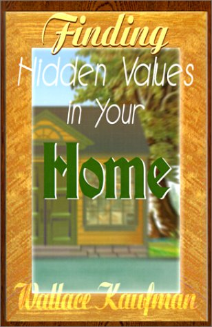 9780595000968: Finding Hidden Values in Your Home